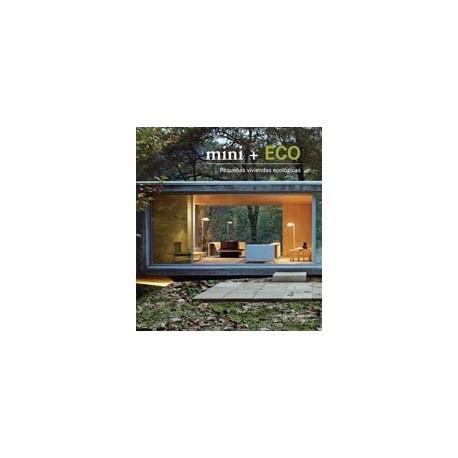 MINI+ECO. Pequeñas Viviendas Ecológicas