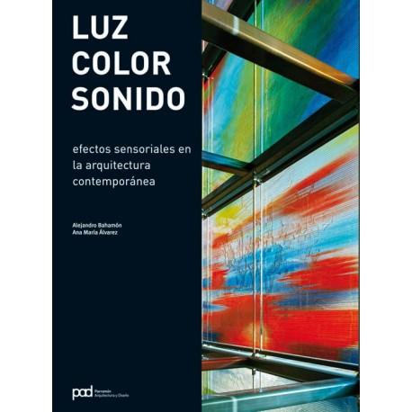 LUZ, COLOR, SONIDO. Efectos sensoriales en la Arquitectura Contemporánea