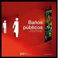 BAÑOS PUBLICOS. Diseños contemporaneos para espacios comunitarios
