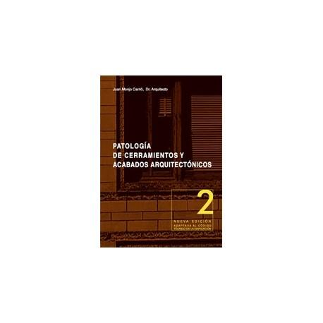 PATOLOGIA DE CERRAMIENTOS Y ACABADOS ARQUITECTONICOS