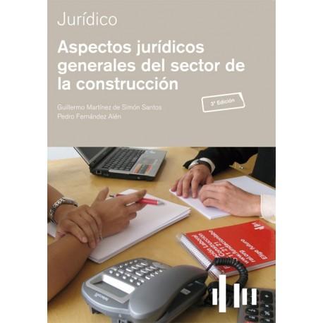 ASPECTOS JURIDICOS GENERALES DEL SECTOR DE LA CONSTRUCCION - 3ª Edicion