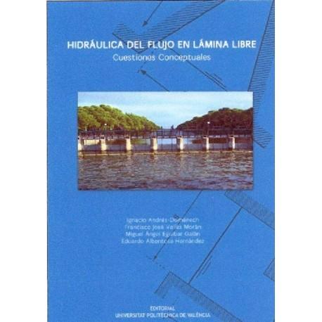 HIDRAULICA DEL FLUJO EN LAMINA LIBRE. CUESTIONES CONCEPTUALES
