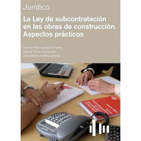 LA LEY DE SUBCONTRATACION EN LAS OBRAS DE CONSTRUCCION. ASPECTOS PRACTICOS
