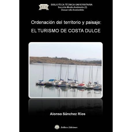 ORDENACION DEL TERRITORIO Y PAISAJE: EL TURISMO DE COSTA DULCE