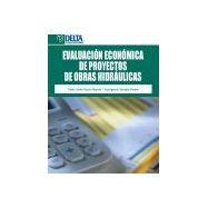 EVALUACION ECONOMICA DE PROYECTOS DE OBRAS HIDRAULICAS