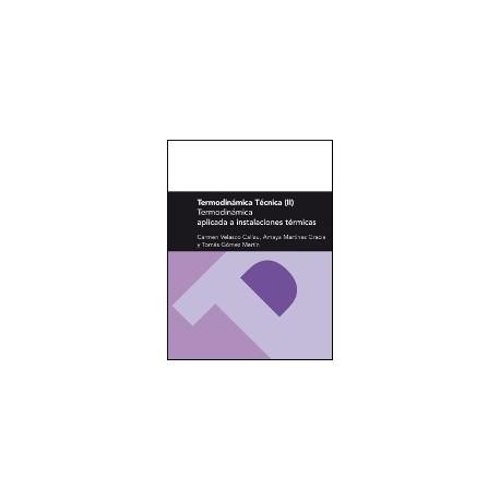 TERMODINAMICA TECNICA II. Termodinámica aplicada a las Instalaciones Térmicas
