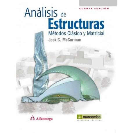 ANALISIS DE ESTRUCTURAS. Métoo Clásico y Matricial