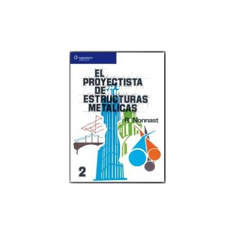 EL PROYECTISTA DE ESTRUCTURAS METALICAS . Tiomo 2