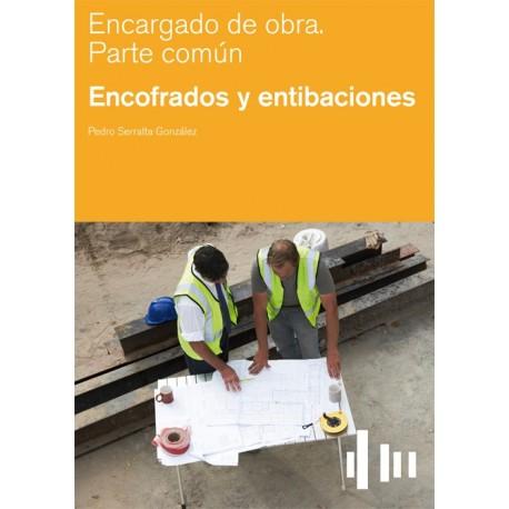 ENCARGADO DE OBRA. ENCOFRADOS Y ENTIBACIONES