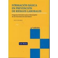 FORMACION BASICA EN PREVENCION DE RIESGOS LABORALES. Programa Formativo para el Desempeño en las Funciones de Nivel Básico