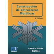 CONSTRUCCION DE ESTRUCTURAS METALICAS- 5ª Edición