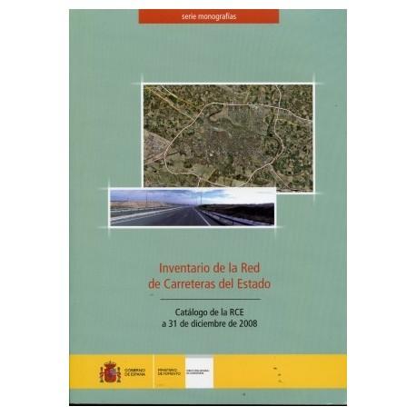 INVENTARIO DE LA RED DE CARRETERAS DEL ESTADO. Catálogo de la RCE a 31 de diciembre de 2008