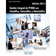 GESTION INTEGRAL DE PYMES CON CONTAPLUS, FACTURAPLUS Y NOMINAPLUS. Edición de 2011
