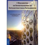 I ENCUENTRO DE INVESTIGADORES EN INFRAESTRUCTURAS INTELIGENTES