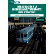 INTRODUCCION A LA INGENIERIA DEL TRANSPORTE. Libro de Prácticas (4ª Edición)