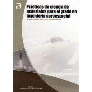 PRACTICAS DE CIENCIA DE MATERIALES PARA EL GRADO EN INGENIERIA AEROESPACIAL
