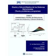 DISEÑO Y CALCULO ELASTICO DE LOS SISTEMAS ESTRUCTURALES (Teoría, Prtoblemas y Programas). Tomo 2: Inestabilidad y Pandeo de Estr