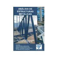 ANALISIS DE ESTRUCTURAS METALICAS. Cálculo de Aplicaciones Reales con Metal 3D