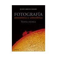 FOTOGRAFIA ASTRONOMICA Y ATMOSFERICA