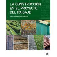 LA CONSTRUCCION EN EL PROYECTO DEL PAISAJE