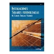 INSTALACIONES SOLARES FOTOVOLTAICAS. Manual sobre Energía Solar Fotovoltaica