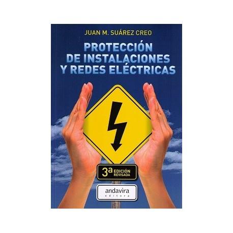 PROTECCION DE INSTALACIONES Y REDES ELECTRICAS - 3ª Edición