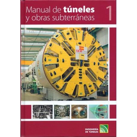 MANUAL DE TUNELES Y OBRAS SUBTERRANEAS - 2 Volúmenes