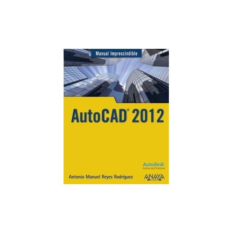 AUTOCAD 2012. Manual Imprescindible