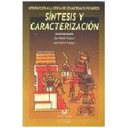 INTRODUCCION A LA CIENCIA DE LOS MATERIALES POLIMEROS.Síntesis y Características