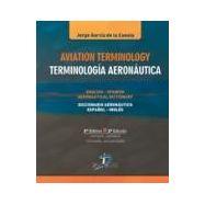 AVIATION TERMINOLOGY - TERMINOLOGIA AERONATICA. INGLES-ESPAÑOL; ESPAÑOL-INGLÉS