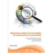 OPERACIONES AUXILIARES CON TECNOLOGIAS DE LA INFORMACION Y LA COMUNICACION