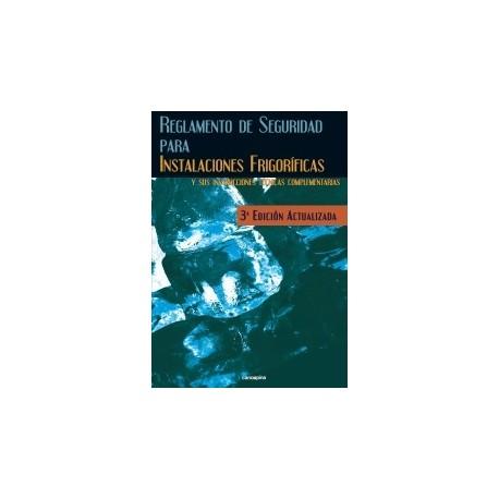 REGLAMENTO DE SEGURIDAD PARA INSTALACIONES FRIGORIFICAS- 3ª Edición