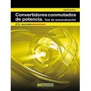 CONVERTIDORES CONMUTADOS DE POTENCIA. TEST DE AUTOEVALUACION