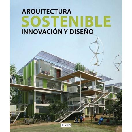 ARQUITECTURA SOSTENIBLE. Innovación y Diseño