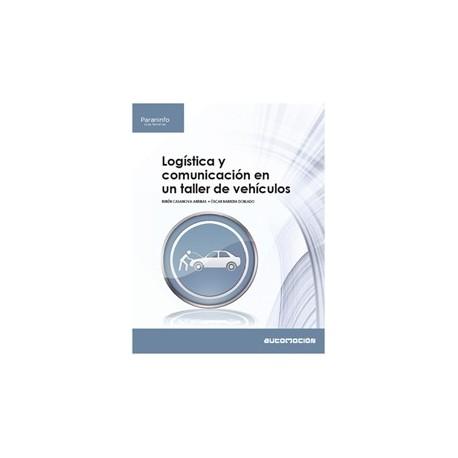 LOGISTICA Y COMUNICACION EN UN TALLER DE VEHICULOS