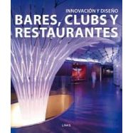 BARES, CLUBS Y RESTAURANTES. Innovación y Doseño