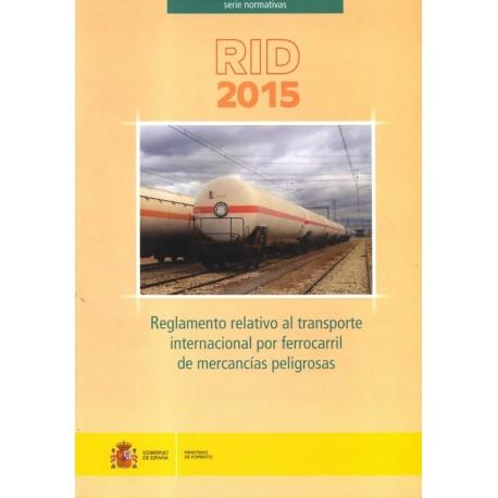 RID 2015 . Regamento relativo al Transporte Internacional por Ferrocarril de Mercancías Peligrosas