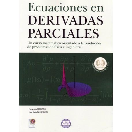 ECUACIONES EN DERIVADAS PARCIALES. Un Curso Orientado a la Resolución de Problemas de Física e Ingeniería