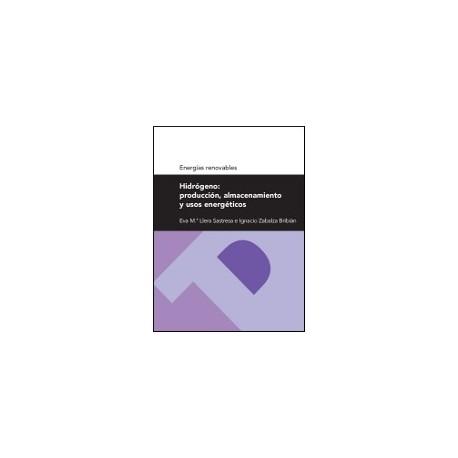 HIDROGENO: PRODUCCION, ALMACENAMIENTO Y USOS ENERGETICOS (Serie Energías Renovables)