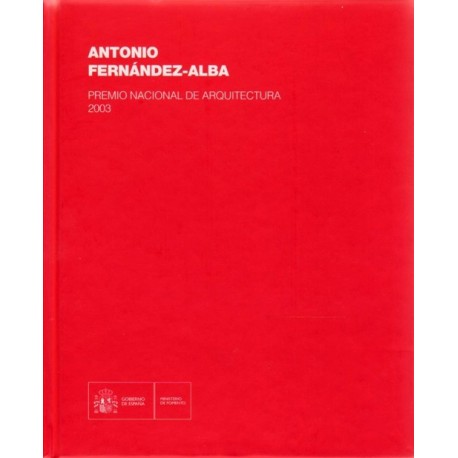 ANTONIO FERNANDEZ-ALBA. Premio Nacional de Arquitectura 2003