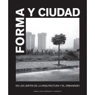 FORMA Y CIUDAD.En los límites de la arquitectura y el Urbanismo