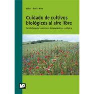 CUIDADO DE CULTIVOS BIOLOGICOS AL AIRE LIBRE. Sanidad vegetal en el marco de la Agricultura Ecológica