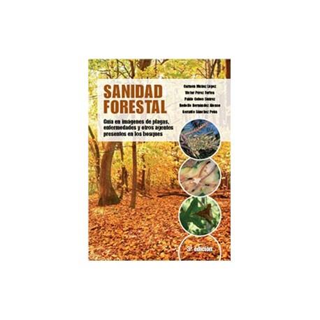 SANIDAD FORESTAL. Guía en Imágenes de plagas, enfermedades y otros agentes presentes en los bosques