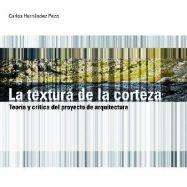 LA TEXTURA DE LA CORTEZA. Teoría y Crítica del Proyecto de Arquitectura de Arquitectura