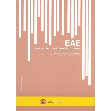 EAE - INSTRUCCION DE ACERO ESTRUCTURAL- Con comentarios al articulado de la Comisión Permanente de Estructuras de Acero- 2ª Edic