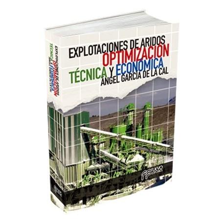 EXPLOTACIONES DE ARIDOS. OPTIMIZACION TECNICA Y ECONOMICA