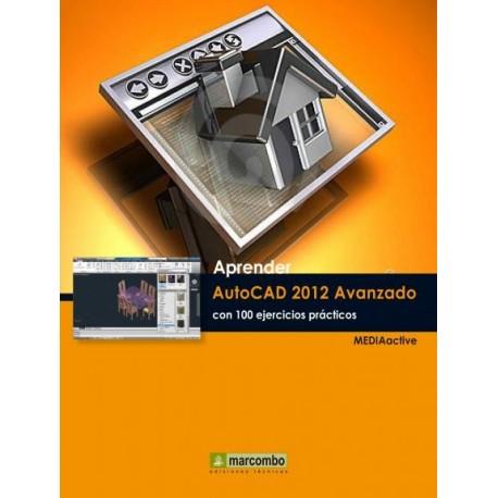 APRENDER AUTOCAD 2012 AVANZADO CON 100 EJERCICIOS PRACTICOS
