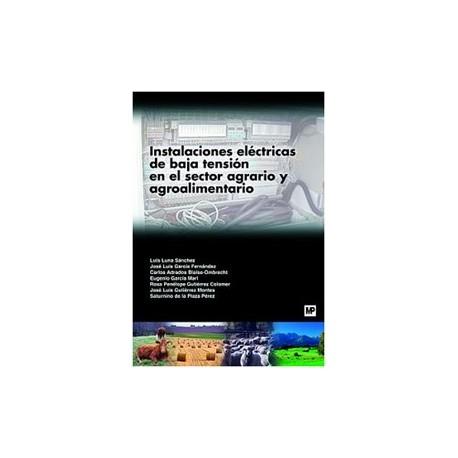 INSTALACIONES ELECTRICAS DE BAJA TENSION EN EL SECTOR AGRARIO Y AGROALIMENTARIO