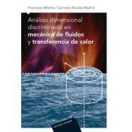 ANALISIS DIMENSIONAL DISCRIMINADO EN MECANICA DE FLUIDOS Y TRANSFERENCIA DE CALOR