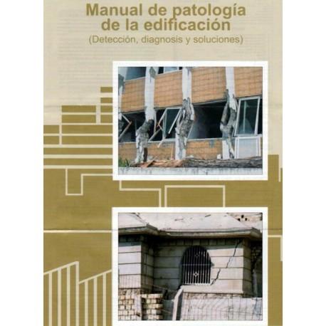 MANUAL DE PATOLOGIA DE LA EDIFICACION (Detección Diagtnosis, Soluciones) - Incluye CD